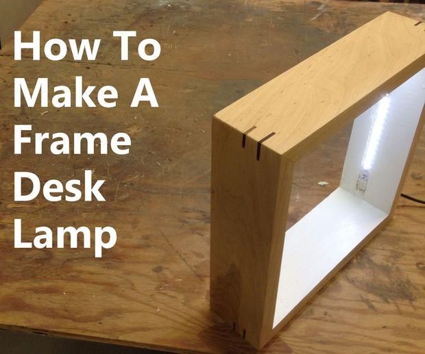 How to Make a Frame Desk Lamp